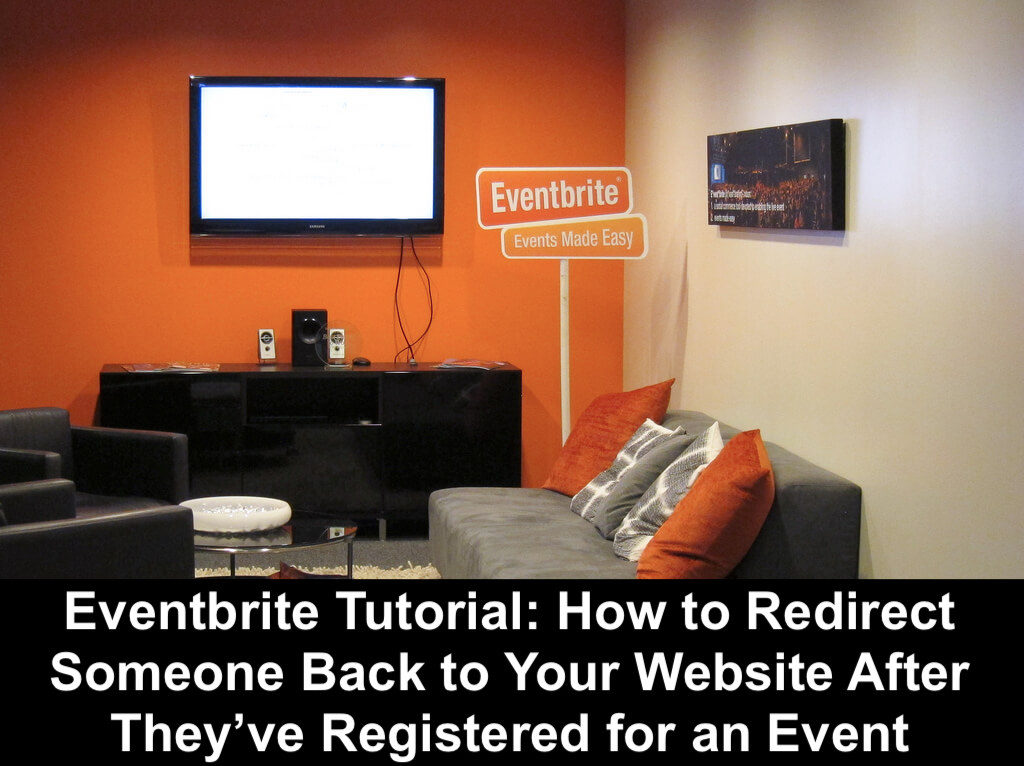 "Image of an Eventbrite conference room with a sign that says ""Eventbrite: Events Made Easy."" Text at the bottom of the image says ""Eventbrite Tutorial: How to Redirect Someone Back to Your Website After They've Registered for an Event"""